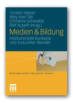 Medien & Bildung. Institutionelle Kontexte und kultureller Wandel