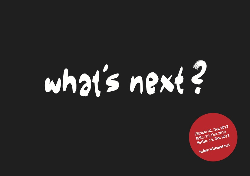 What's Next? Buchpräsentation Zürich/Köln/Berlin