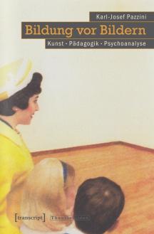 """Schöne Rezension zu Pazzinis """"Bildung vor Bildern"""""""